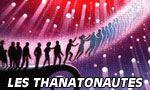 Voir la critique de Thanatonautes (les) : La mort? un continent comme un autre