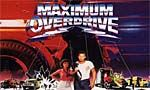 Voir la critique de Maximum Overdrive : Beau comme un camion, et alors ?...