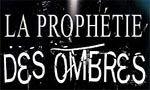 Voir la fiche La Prophétie des Ombres [2002]