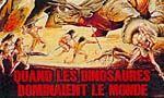 Voir la fiche Quand les dinosaures dominaient le monde [1976]