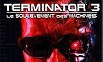 Voir la fiche Terminator 3 : Le soulèvement des machines [2003]