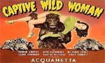 Voir la fiche Captive Wild Woman [1946]