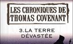 Voir la fiche Les Chroniques de Thomas Covenant : Les Secondes Chroniques de Thomas Covenant : La Terre Dévastée [#3 - 2007]