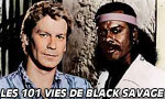 Les 101 vies de Black Savage [1x01] Les 100 vies de Black Savage