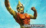 Voir la fiche Spectreman [#1 - 1979]