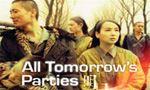 Voir la fiche All tomorrow's parties [2004]