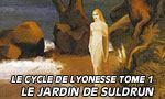 Voir la fiche Le Cycle de Lyonesse : Le Jardin de Suldrun [#1 - 2003]
