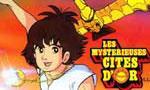 Voir la fiche Les Mystérieuses Cités d'or [1982]