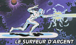 Voir la fiche Le Surfeur d'argent [1998]