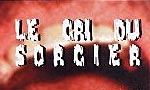 Voir la fiche Le cri du sorcier [1978]