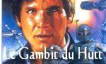 Voir la fiche Star Wars : Les Aventures du jeune Han Solo : Le Gambit du Hutt [#2 - 2000]
