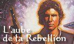 Voir la fiche Star Wars : Les Aventures du jeune Han Solo : L'Aube de la Rebellion [#3 - 2000]