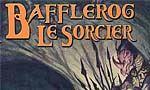 Voir la fiche Bafflerog le sorcier : Face aux ténèbres [#2 - 2001]