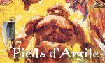 Voir la critique de Pieds d'Argile : Tant va la cruche à l'eau...