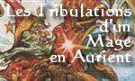 Voir la critique de Les Tribulations d'un mage en Aurient : Puisses-tu vivre des moments passionnants !