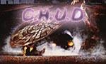 Voir la fiche C.H.U.D. [1984]