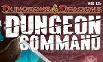 Voir la critique de Dungeon command : Un commandement à honorer...