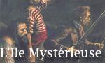 Voir la critique de L'île Mystérieuse : Le meilleur Verne !