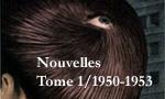 Voir la fiche Nouvelles Tome I/1950-1953 #1 [2003]