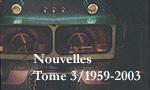 Voir la fiche Nouvelles Tome III/1959-2003 [2004]