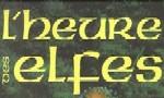 Voir la fiche La Trilogie des Elfes : L'Heure des Elfes [#3 - 2000]