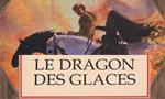 Le Dragon des Glaces<br><small>Critique du roman par Benoît P.</small>