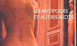 Voir la critique de Les Antipodes et autres récits : Un prolongement comme il le fallait