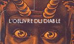 Voir la critique de L'Oeuvre du diable : L'œuvre du Diable – la part de Dieu - la plume de Michel Pagel