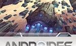 Voir la critique de Androïdes Saison 2 : Androïdes 06 - Les déserteurs [2019] : Des androïdes plus humains que l'Homme ?!