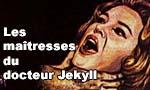 Voir la fiche Dr Jekyll et Mr Hyde : Les maîtresses du docteur Jekyll [1966]