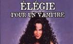 Voir la fiche Le Tryptique Vampirique : Elégie pour un vampire [#1 - 2001]