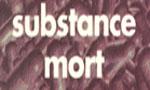 Voir la critique de Substance Mort : Substance Mort