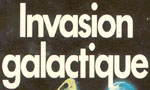 Voir la fiche Invasion Galactique [1978]