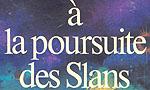 Voir la critique de A la poursuite des Slans : La poursuite des télépathes