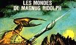 Voir la fiche Les Mondes de Magnus Ridolph [1955]
