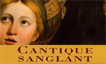 Voir la critique de Cantique Sanglant : Un cantique d'essence religieuse opprimante…