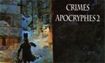 Voir la fiche Crimes Apocryphes [#2 - 2005]