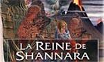 Voir la fiche L'Héritage de Shannara : La reine de Shannara [#3 - 2006]