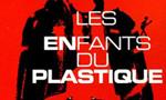 Voir la fiche Les enfants du plastique [2006]