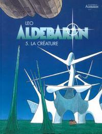 Les Mondes d'Aldebaran : Cycle d'Aldébaran: la créature Tome 5 [1998]