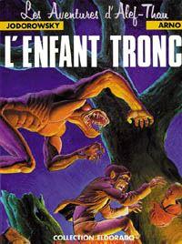 Les Aventures d'Alef Thau : Alef Thau : l'Enfant Tronc #1 [1983]
