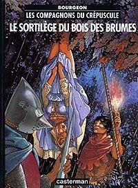 Les Compagnons du crépuscule : Le Sortilège du bois des brumes #1 [1994]