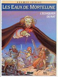 Les Eaux de Mortelune : L'Echiquier du rat #1 [1986]