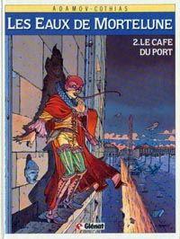 Les Eaux de Mortelune : Le Café du port [#2 - 1987]