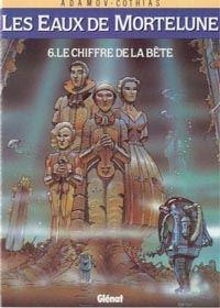 Les Eaux de Mortelune : Le Chiffre de la bête #6 [1995]
