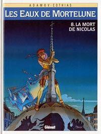 Les Eaux de Mortelune : La Mort de Nicolas #8 [1997]