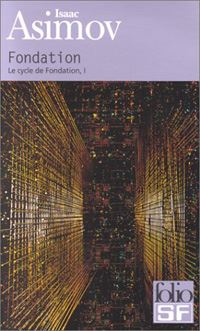 Le cycle Fondation : Fondation [Tome 1 - 1957]