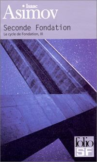 Le cycle Fondation : Seconde Fondation Tome 3 [1974]