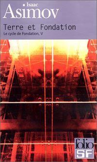 Le cycle Fondation : Terre et Fondation Tome 5 [1987]