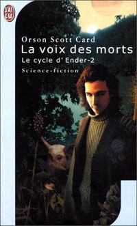 Le cycle d'Ender : Le cycle Ender : La voix des morts #2 [1987]